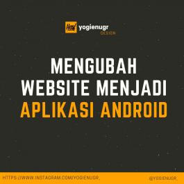 Mengubah Website menjadi Aplikasi Android