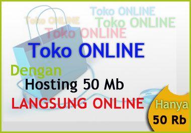 Buatkan Toko Online Dengan Hosting 50Mb Siap ONLINE