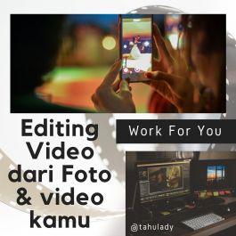 editing video untuk foto-foto dan video2 kamu agar lebih berkesan