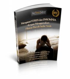 Beri Teknik Mengatasi Stres dan Insomnia dengan Menggunakan Pikiran Bawah Sadar Anda